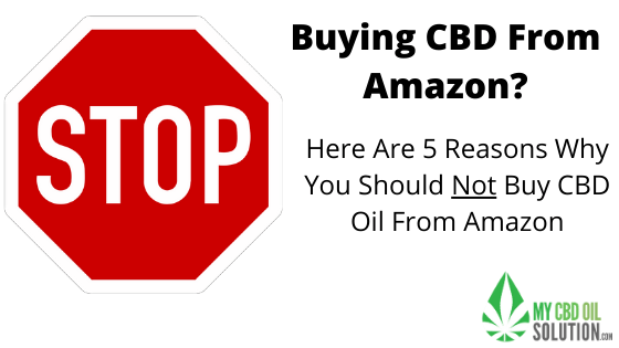 Do Not Buy CBD Oil On Amazon